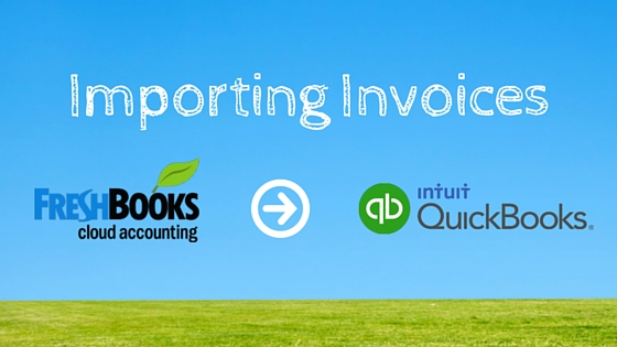Importing Freshbooks Invoices into QuickBooks Online